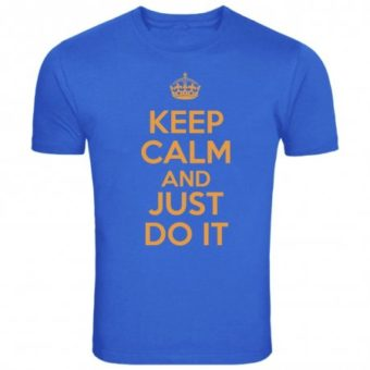 Maglietta Keep Calm and Just Do It