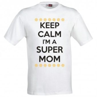 Maglietta Keep Calm I'm a Super Mom