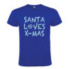 T-shirt Natale - Santa Loves X-Mas